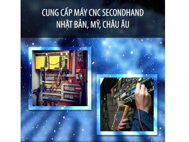 Giải pháp cung cấp máy CNC secondhand Nhật Bản, Mỹ, Châu Âu